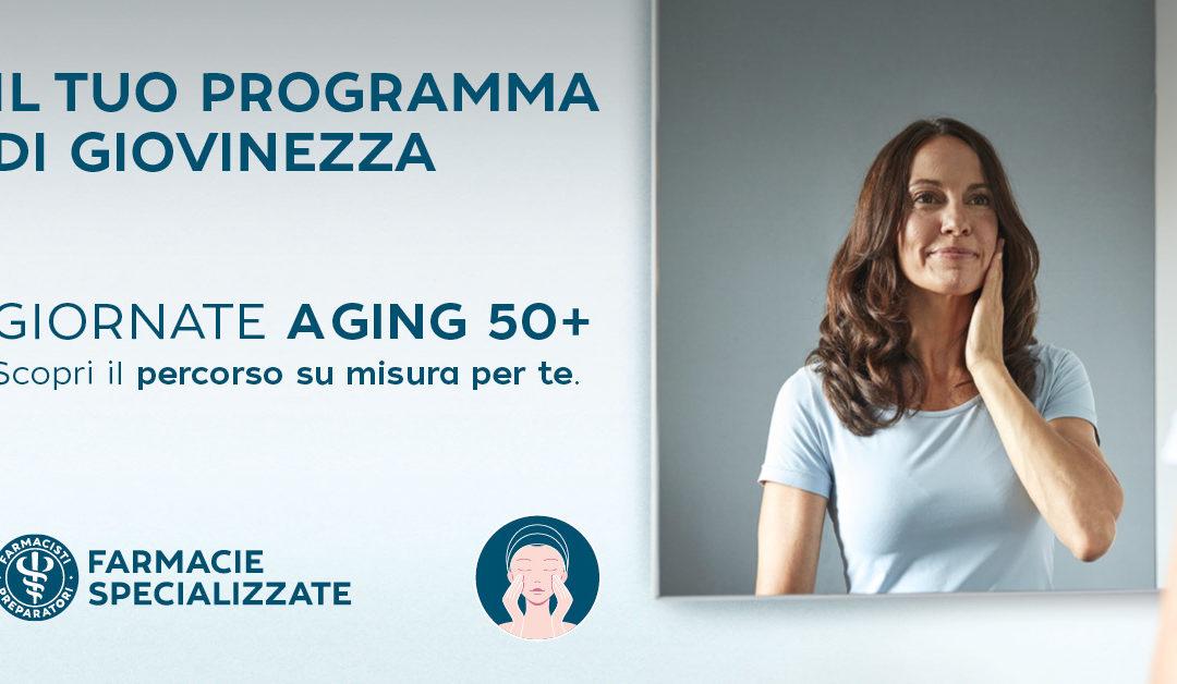 Giornate AGING 50+: il tuo programma di giovinezza